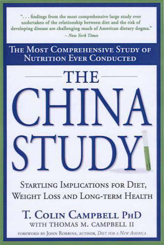 The China Study by T.Colin Campbell PhD with Thomas M. Campbell II