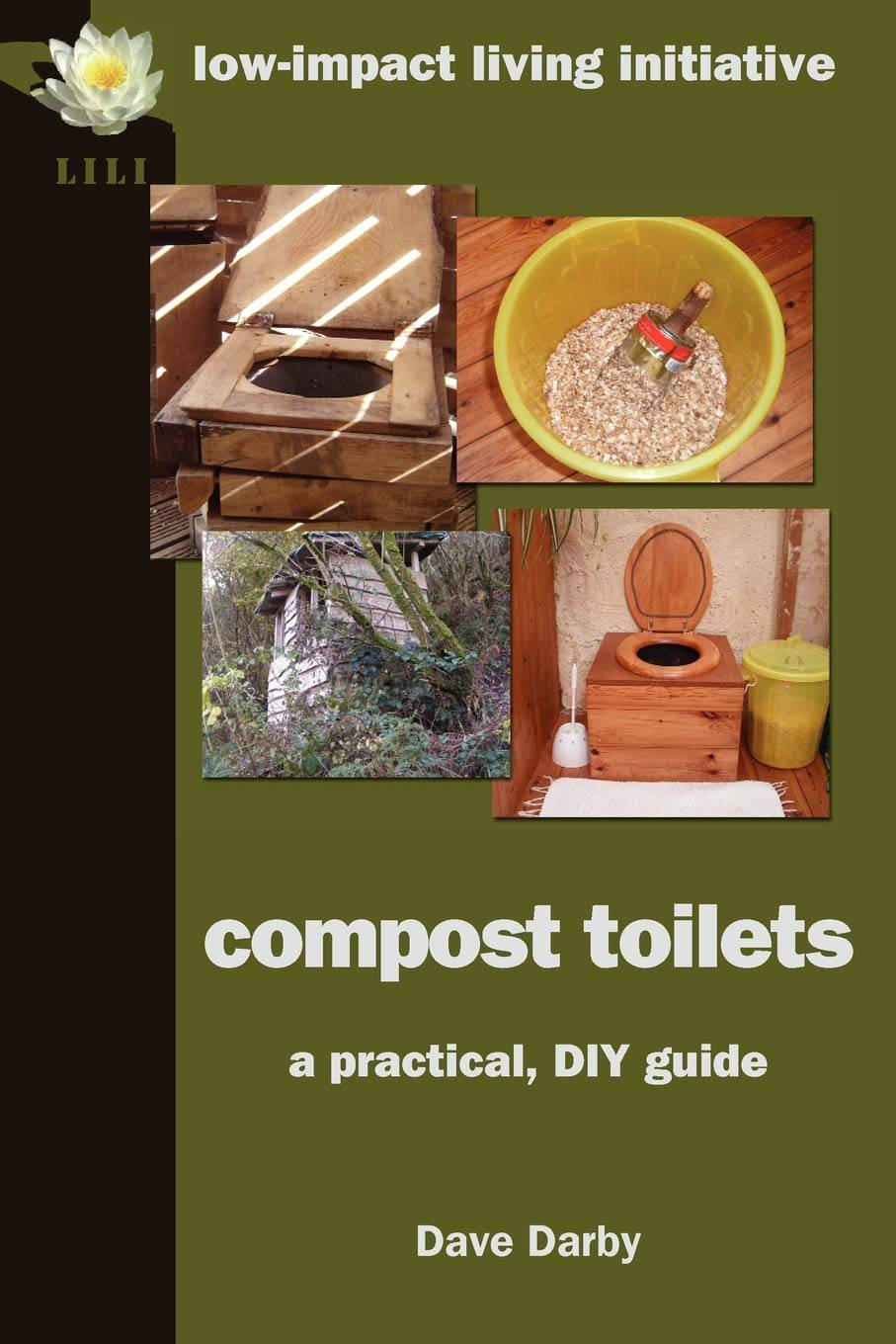 Compost toilets, a practical diy guide by Dave Darby