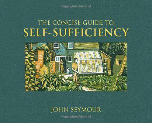 The concise guide to self-sufficency by John Seymour