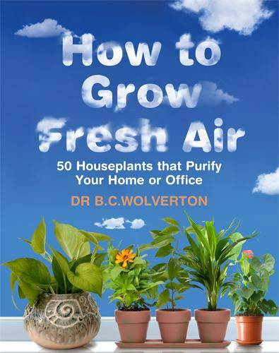 How to grow fresh air by Dr. B.C.Wolverton