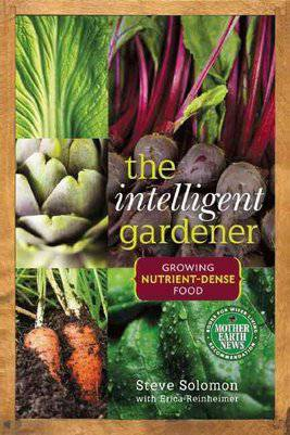 The intelligent gardener by Steve Solomon with Erica Reinheimer