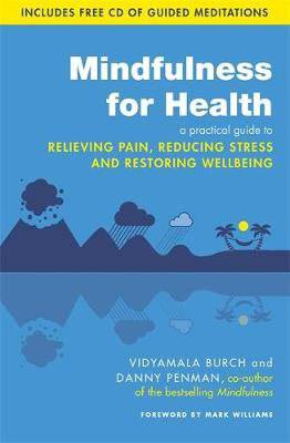Mindfulness for Health by Vidyamala Burch & Danny Penman