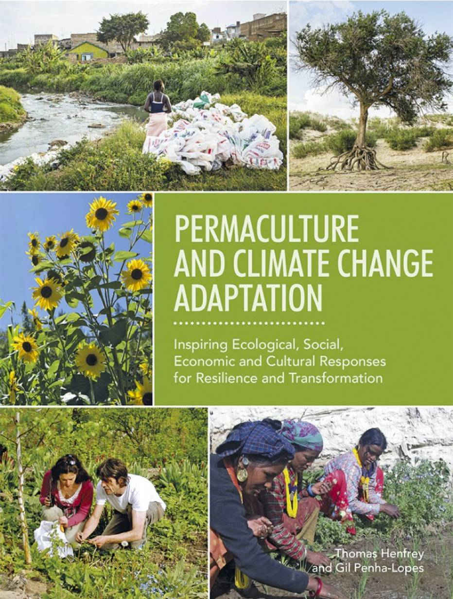 Permaculture and climate change adaptation by Thomas Henfrey & Gil Penha-Lopes