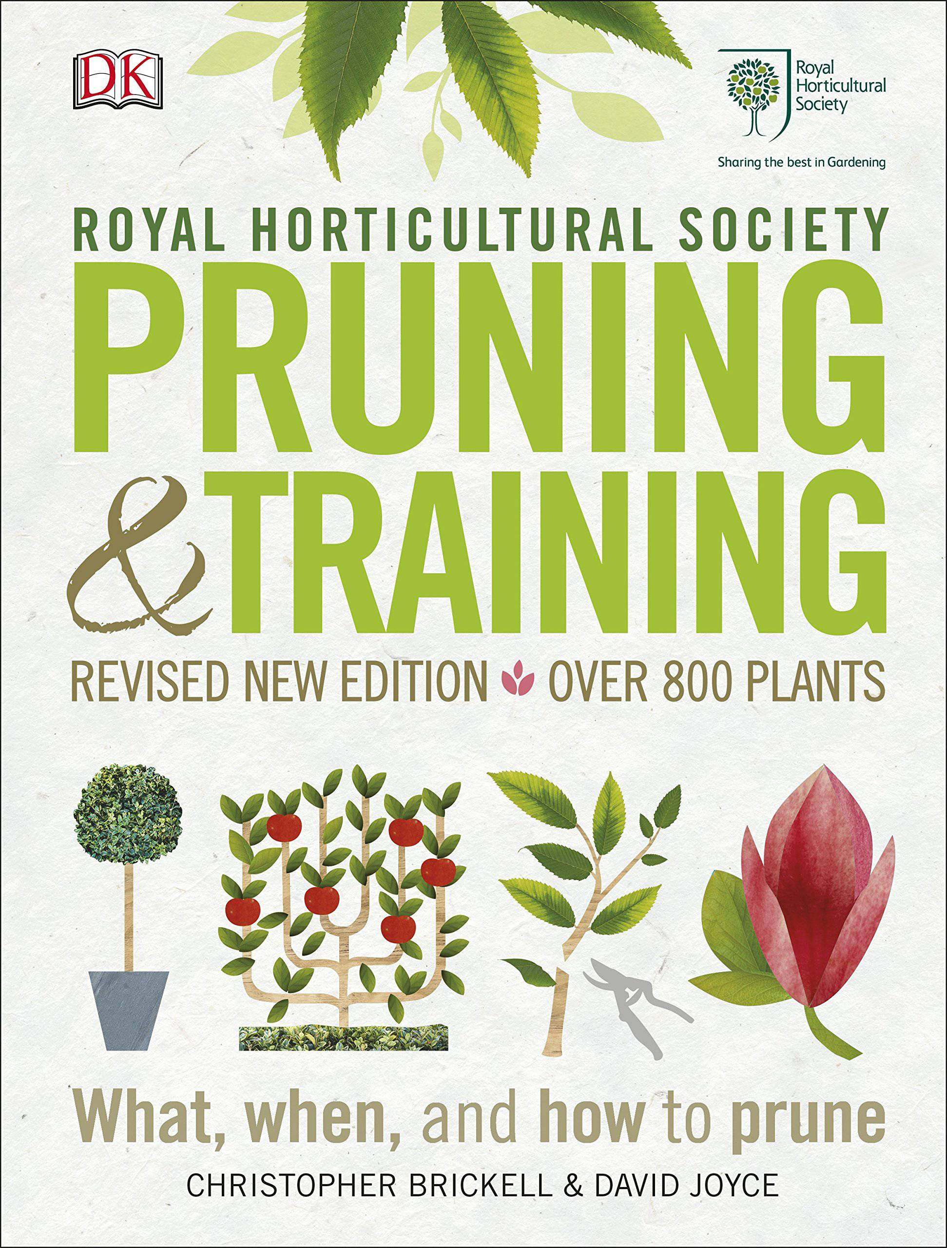 Royal Horticultural Society Pruning and training by Christopher Brickell & David Joyce