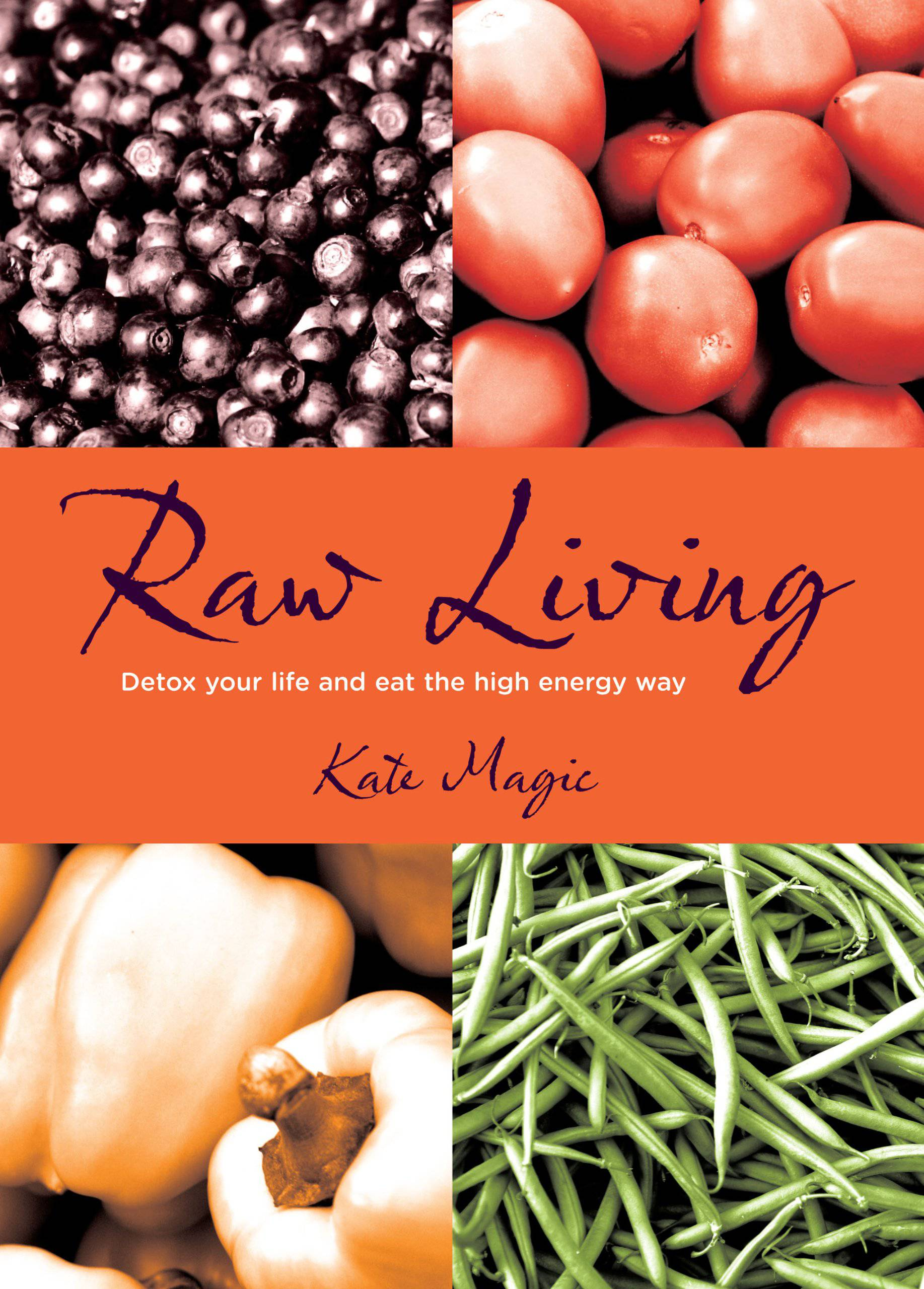 Raw living by Kate Magic