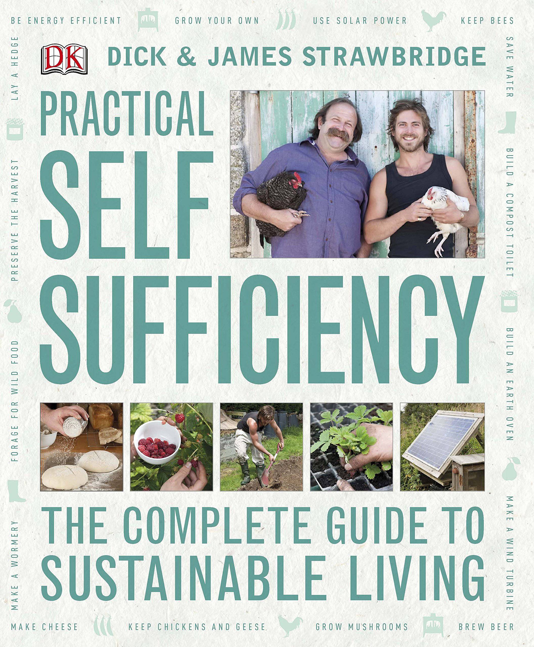 Practical Self-sufficency by Dick & James Strawbridge
