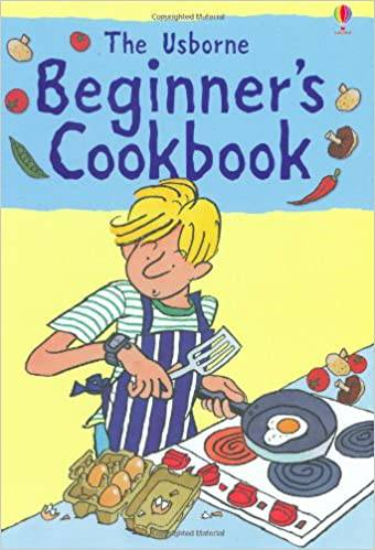 The usborne beginner's cook book by Fiona Watt & Kim Lane