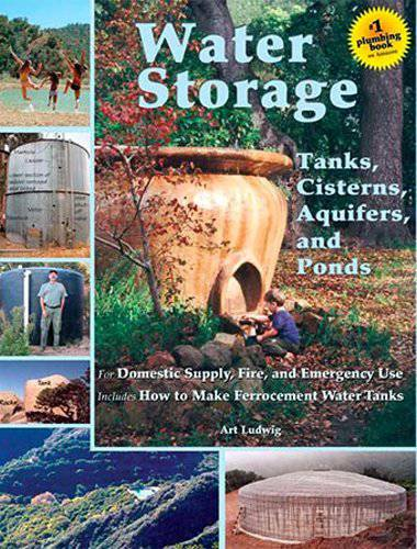 Water storage, tanks, cisterns, aquifiers & ponds by Art Ludwig